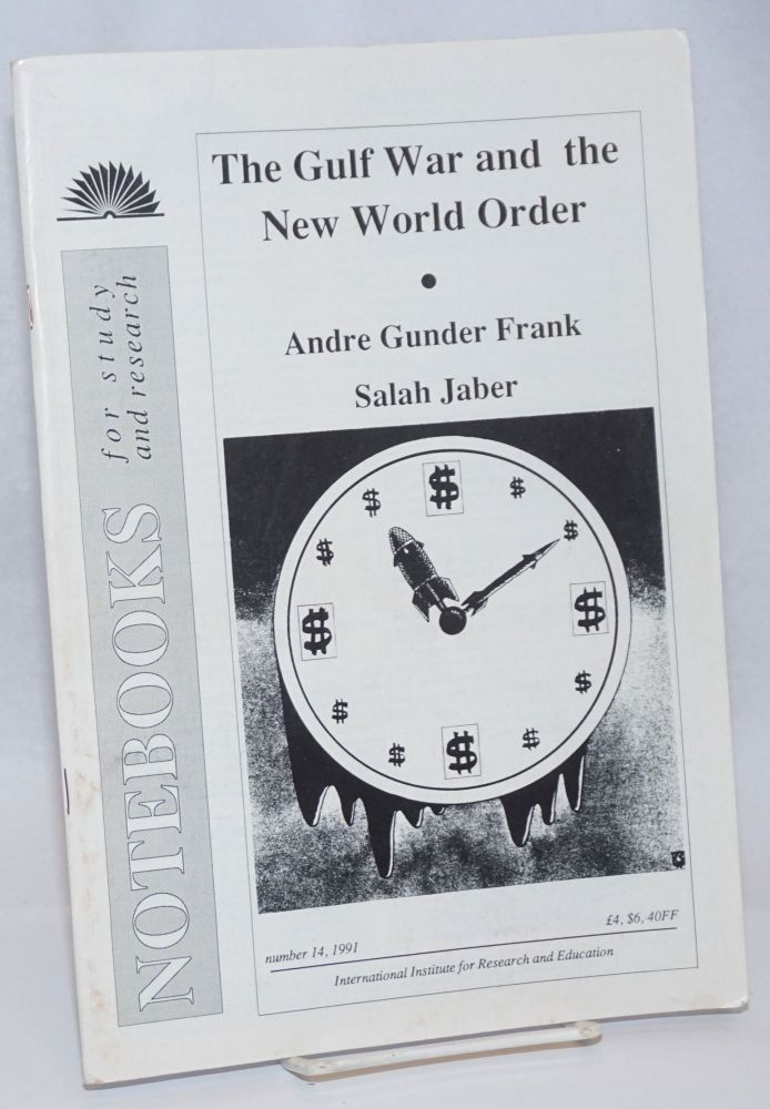 The Gulf war and the new world order. Andre Gunder Salah Jaber Frank, and.