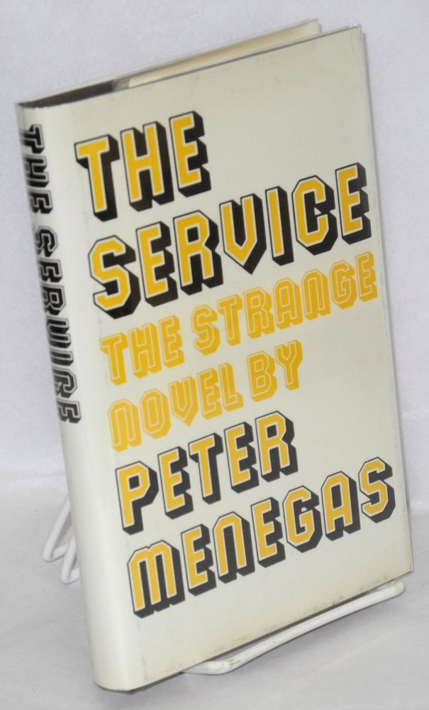 The service [the strange novel]. Peter Menegas.