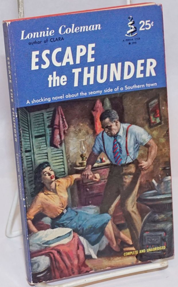 Escape the Thunder [a shocking novel about the seamy side of a Southern Town]. Lonnie Coleman.
