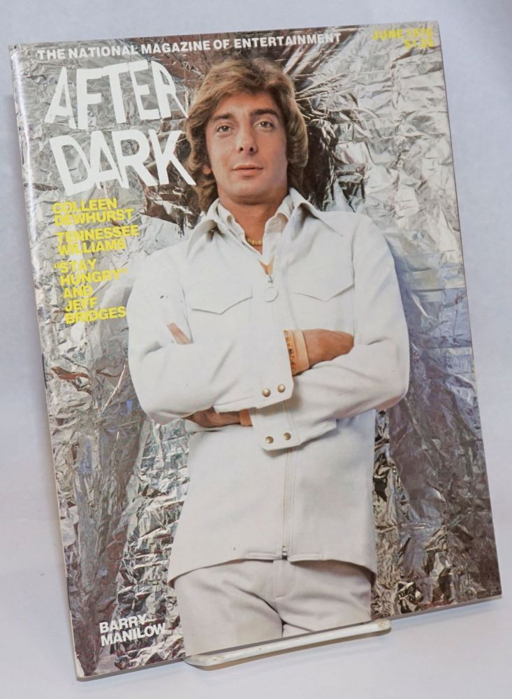 After Dark: the national magazine of entertainment vol. 9, #2, June 1976; Barry Manilow. William Como, Tennessee Williams Barry Manilow, Viola Hegyi Swisher, Bruce Weber, Colleen Dewhurst.