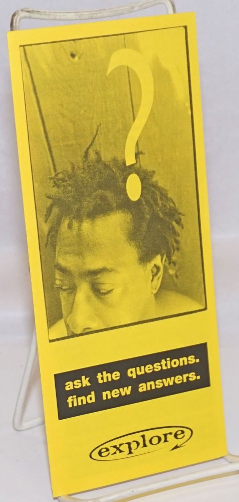 Ask the Questions. Find the Answers [brochure] Explore