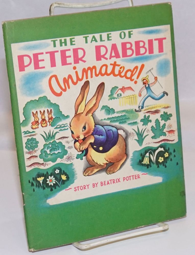 The Tale of Peter Rabbit - Animated! Beatrix Potter, help from the Duenewald Printing Corporation.
