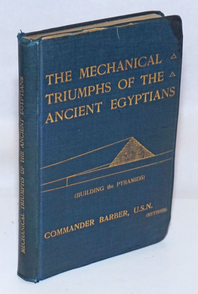 The Mechanical Triumphs of the Ancient Egyptians. Commander F. M. Barber, USN Ret.