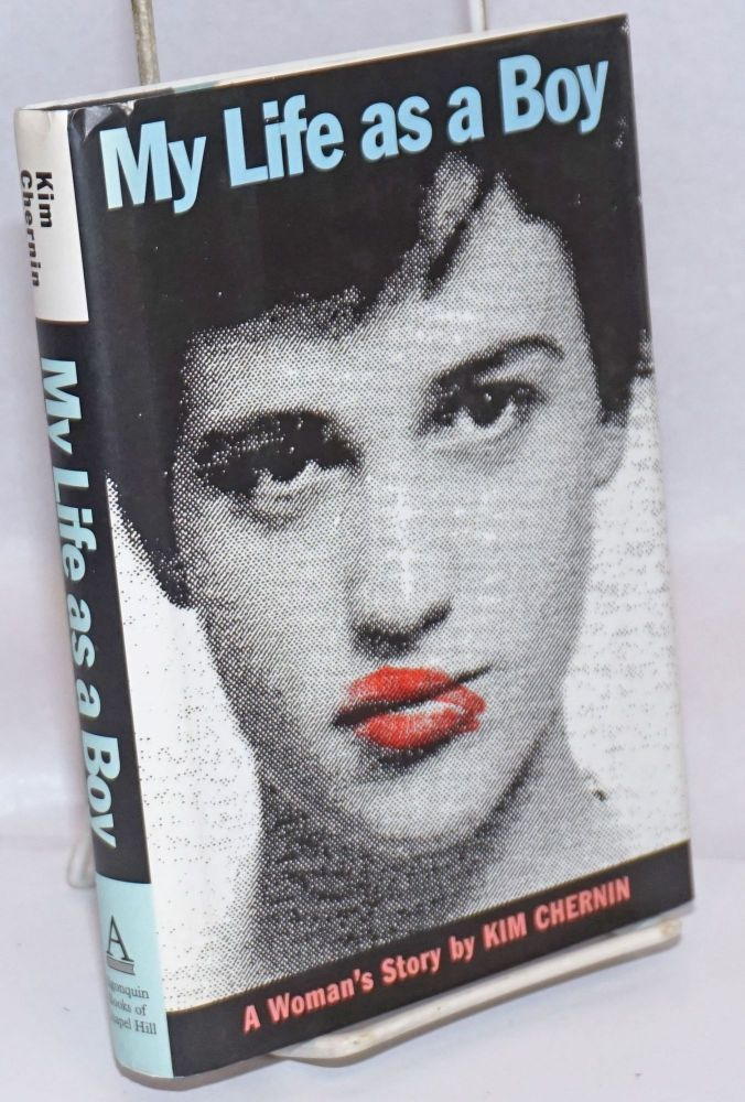 My Life as a Boy a woman's story. Kim Chernin.