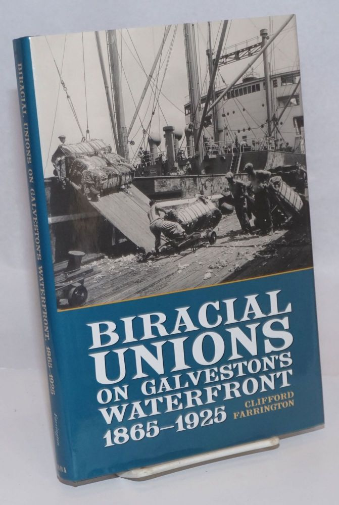 Biracial unions on Galveston's waterfront, 1865-1925. Clifford Farrington.