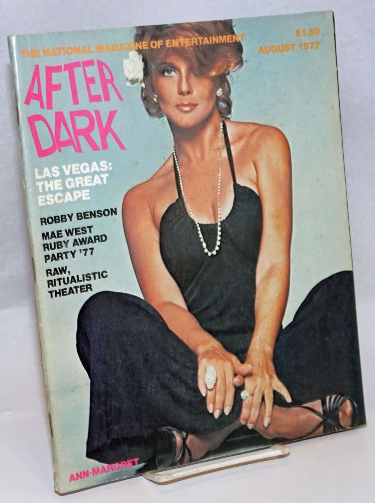 After Dark: the national magazine of entertainment vol. 10, #4, August 1977: Ann-Margaret. William Como, Robby Benson Ann-Margaret, Norma McLain Stoop, Patrick Pacheco.