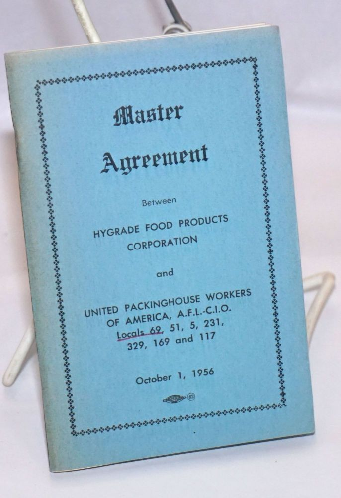 Master agreement between Hygrade Food Products Corporation and the United Packinghouse Workers of America, AFL-CIO, Locals 69, 51, 5, 231, 329, 169, and 117. United Packinghouse Workers of America.