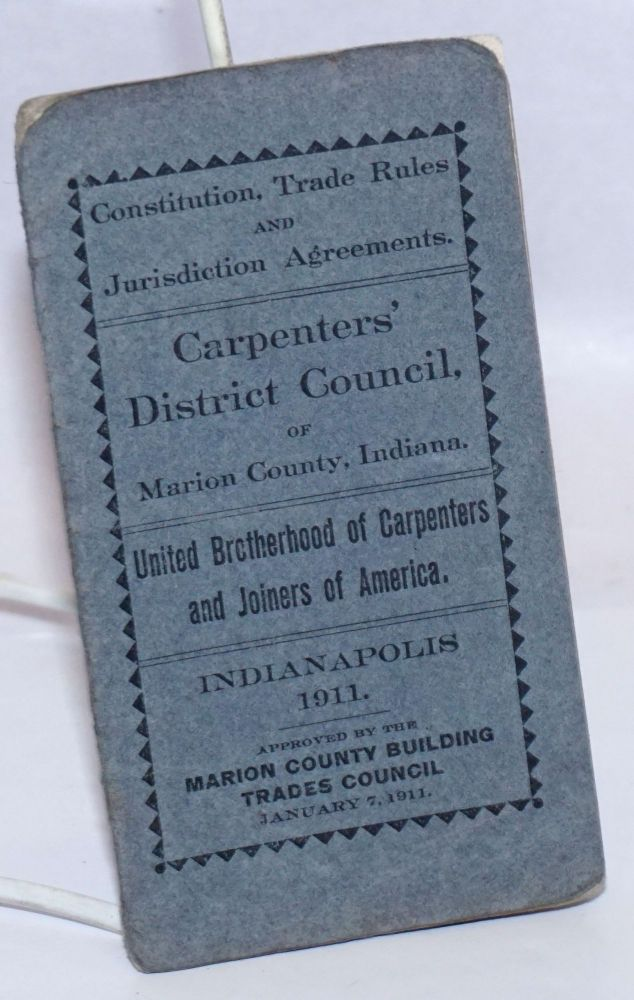 Constitution, Trade Rules and Jurisdiction Agreements. Carpenters' District Council of Marion County and Vicinity.