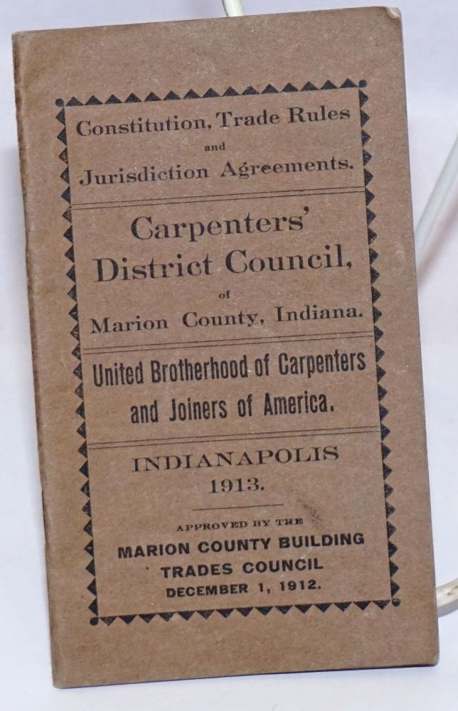 Constitution, Trade Rules and Jurisdiction Agreements. Indiana Carpenters' District Council of Marion County.