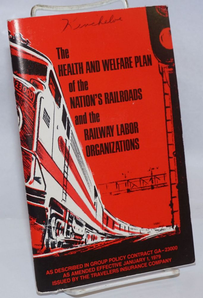 The Health and welfare plan of the nation's railroads and the railway labor organizations: as described in group policy contract GA-23000 as amended effective January 1, 1979. Travelers Insurance Companies.