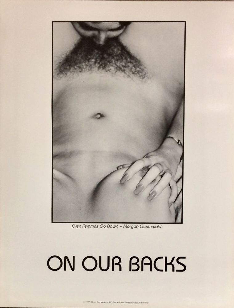 Even Femmes Go Down - Morgan Gwenwald / On Our Backs [poster]
