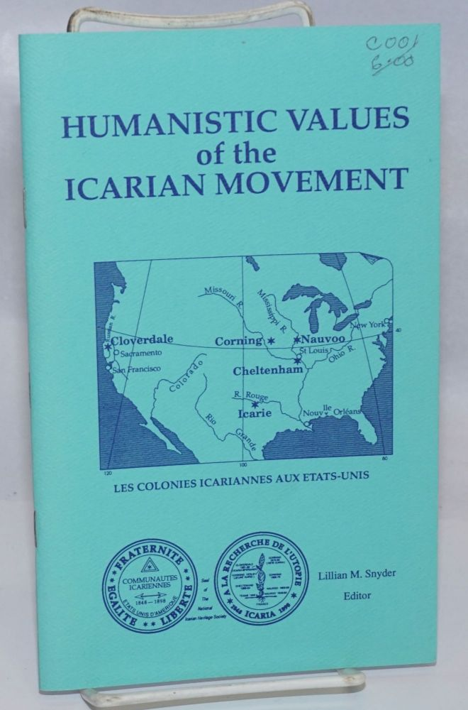 """Humanistic values of the Icarian movement: Proceedings of the Symposium on the """"Relevance of the Icarian Movement to Today's world"""" Lillian M. Snyder."""