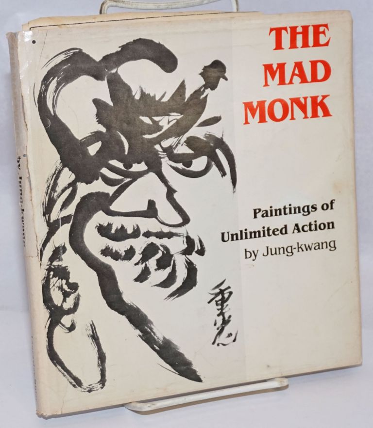 The Mad Monk: Paintings of Unlimited Action. With an Introduction by Lewis R. Lancaster. Jung-kwang.
