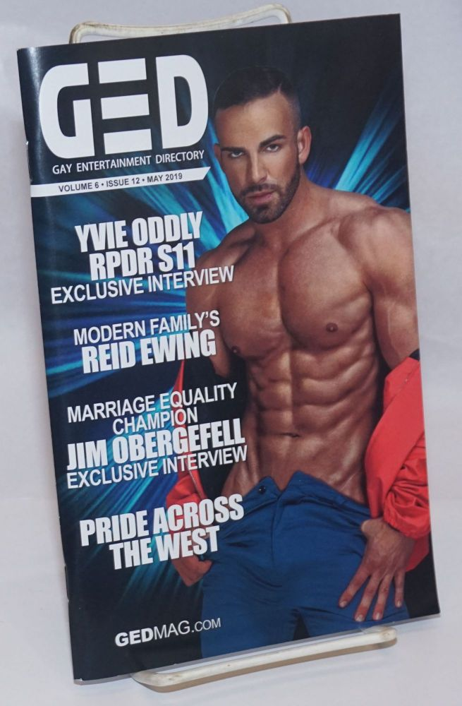 GED: Gay Entertainment Directory vol. 6, #12, May, 2019: Yvie Oddly RPDR S11 Interview. Michael Westman.