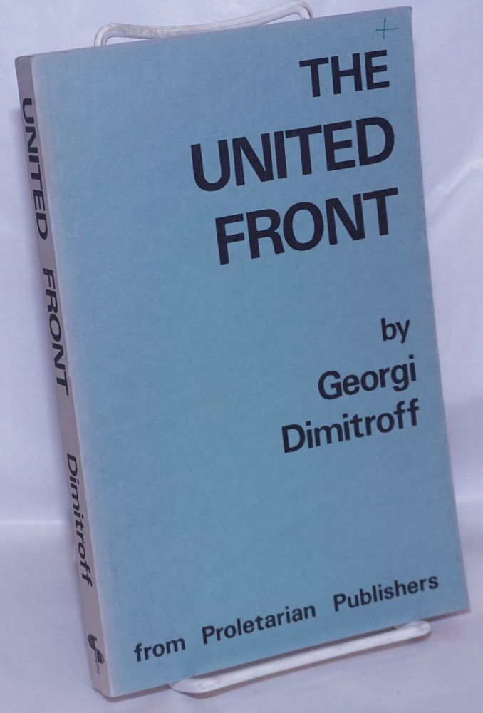 The united front. The struggle against Fascism and war. Georgi Dimitroff.