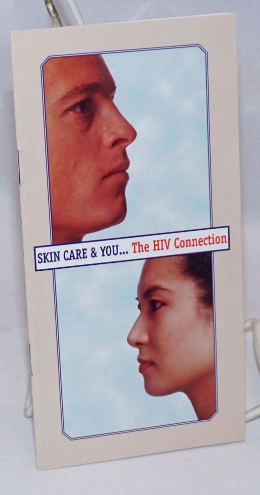 Skin Care & You...the HIV Connection [brochure]. Marcus A. Conant, MD.