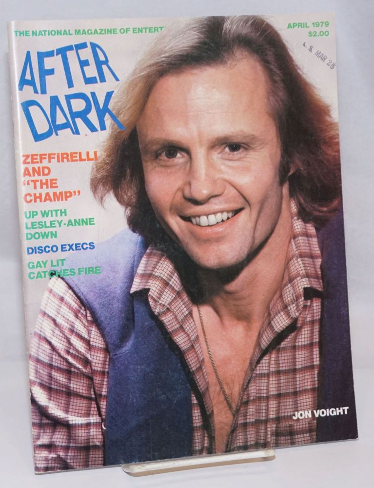 "After Dark: the national magazine of entertainment vol. 11, #12, April 1979: Jon Voight cover; Franco Zeffirelli and ""The Champ"" William Como, Patrick Pacheco Glenn Loney."