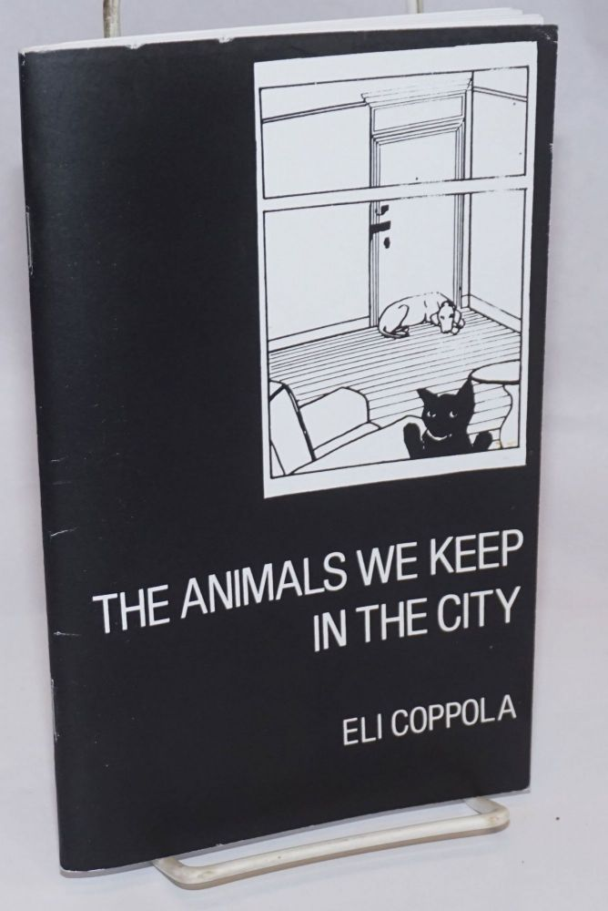 The Animals We Keep in the City. Eli Coppola, aka JoAnn Elizabeth Coppola.