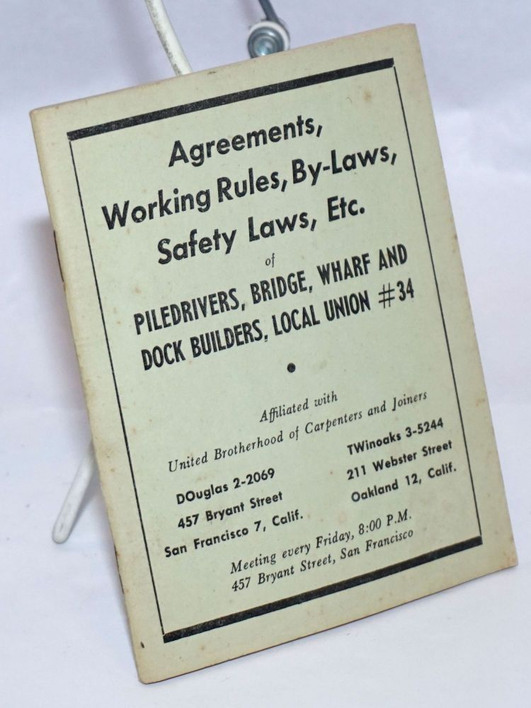 Agreements, working rules, by-laws, safety laws, etc. Bridge Piledrivers, Wharf, Local Union no. 34 Dock Builders.
