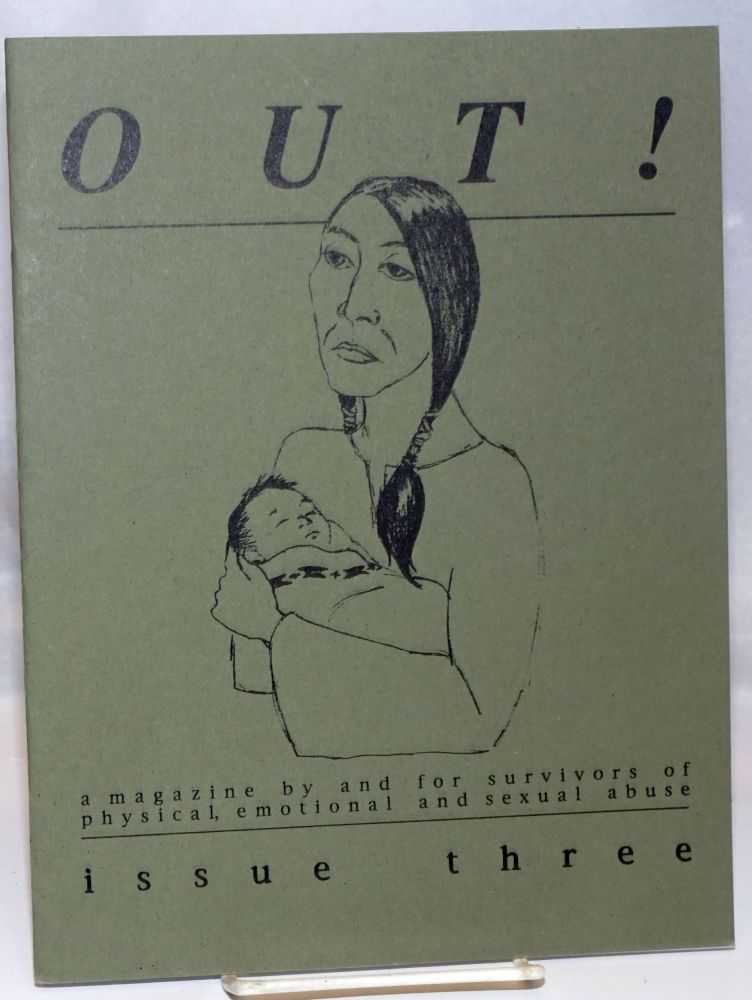 Out! a magazine by and for survivors of physical, sexual and emotional abuse #3, Spring, 1993. Deborah Zahn, Amy Calzada Taylor Forester, Rebecca Carillo, Denise Mussetter, Kay Lynn Shreve.