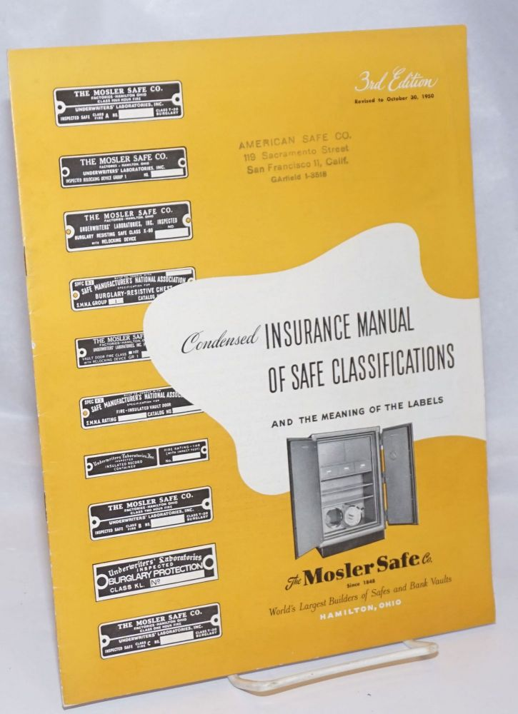 Condensed Insurance Manual of Safe Classifications and the Meaning of the Labels. The Mosler Safe Co., since 1848; World's Largest Builders of Safes and Bank Vaults. 3rd Edition, Revised to October 30, 1950