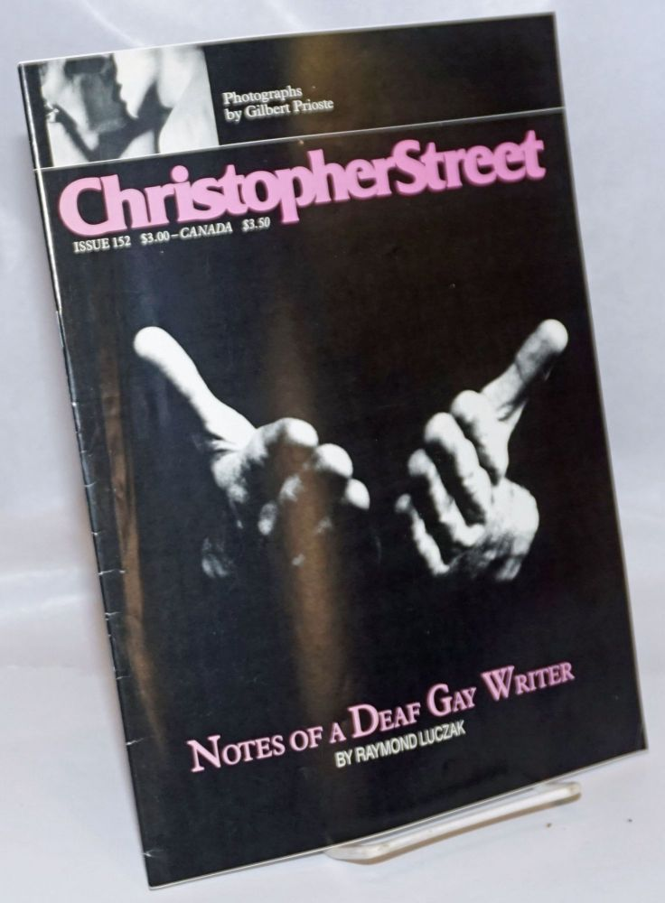 Christopher Street: vol. 13, #8, October 1990, whole #152; Notes of a Deaf Gay Writer. Charles L. Ortleb, Raymond Luczak publisher, Andrew Holleran, Quentin Crisp, Lindsley Cameron, Gilbert Prioste.