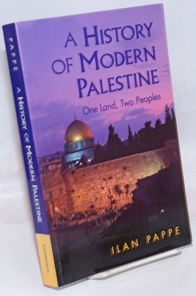 A history of modern Palestine, one land, two peoples. Ilan Pappe.