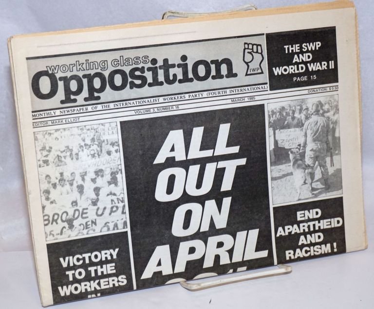 Working Class Opposition: Volume 3, Number 16, March 1985. Mark Elliot.