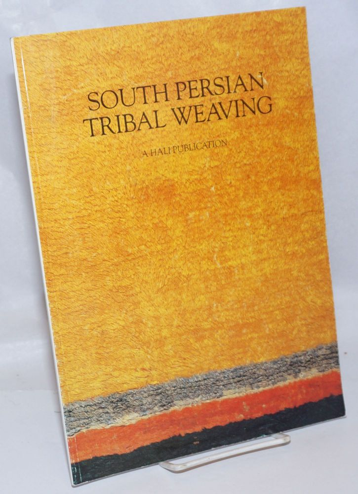 South Persian Tribal Weaving; A Hali Publication. Reprinted from HALI, The International Journal of Oriental Carpets and Textiles, Volume 5 Number 4 1983. Dennis R. Dodds, contributors, et alia, Parviz Tanavoli, D. W. Martin, James OPie.