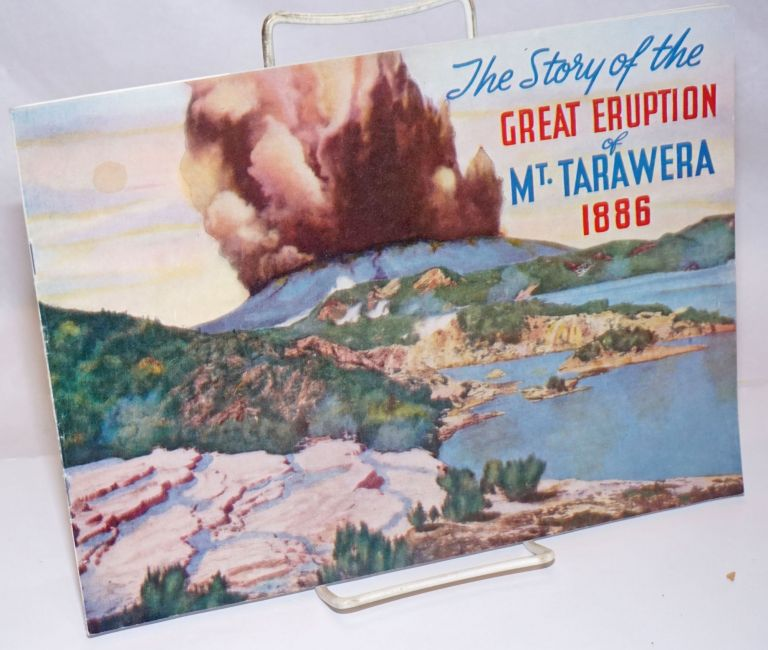 The Story of the Great Eruption of Mt. Tarawera 1886