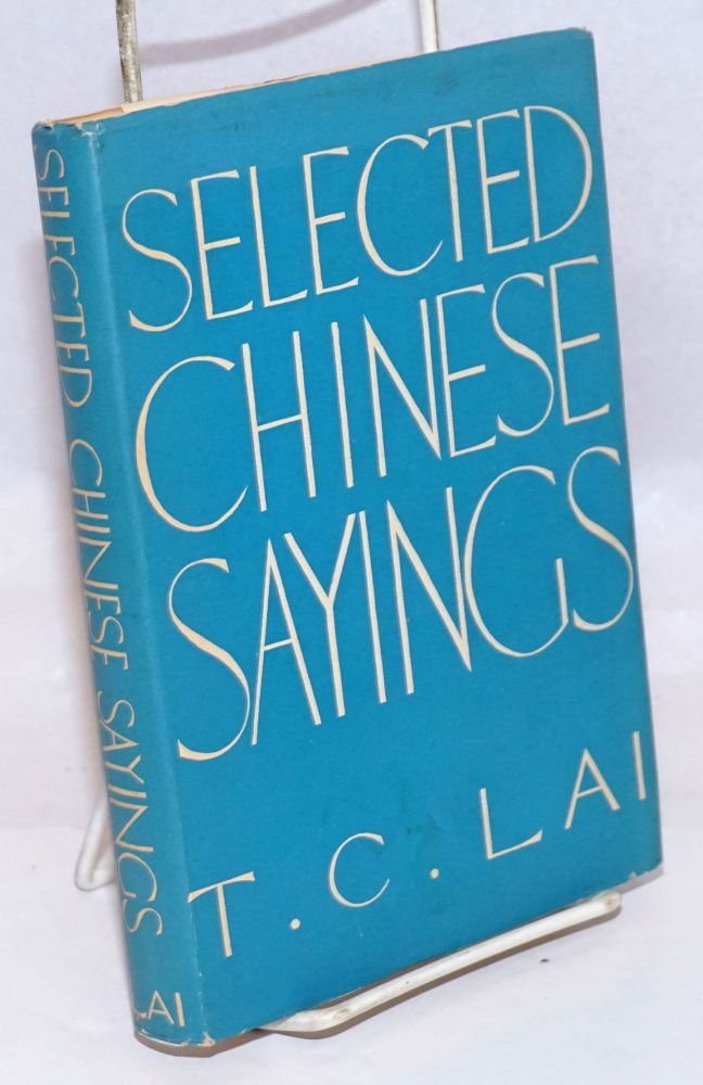 Selected Chinese Sayings. T. C. Lai.