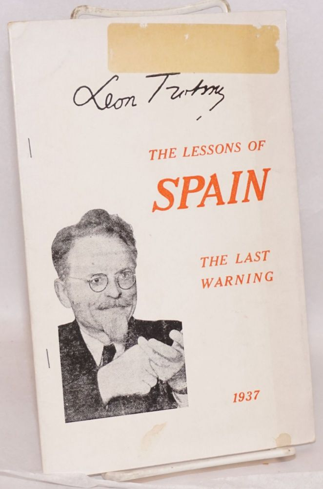 The lessons of Spain; the last warning, December 17, 1937. Leon Trotsky.