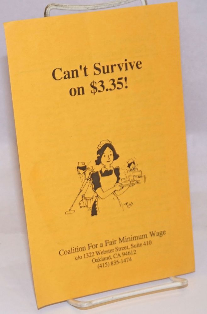 Can't survive on $3.35. Coalition for a. Fair Minimum Wage.