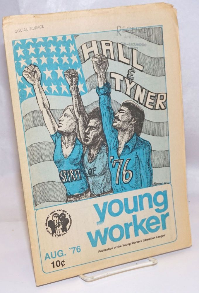 Young worker. Aug. 1976. Young Workers Liberation League.