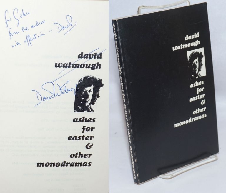 Ashes for Easter & other monodramas. David Watmough.