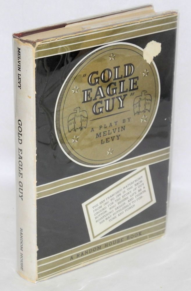Gold eagle guy, a play in five scenes. Melvin Levy.