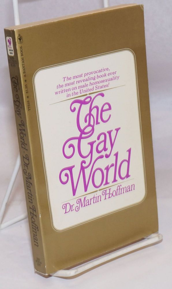 The Gay World male homosexuality and the social creation of evil. Martin Hoffman.