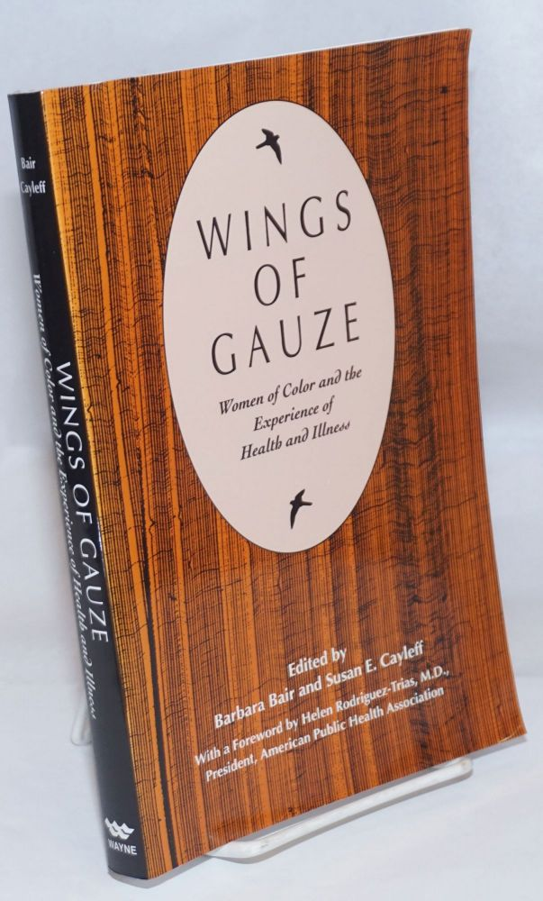 Wings of Gauze: Women of Color and the Experience of Health and Illness. Barbara Bair, Susan E. Cayleff.