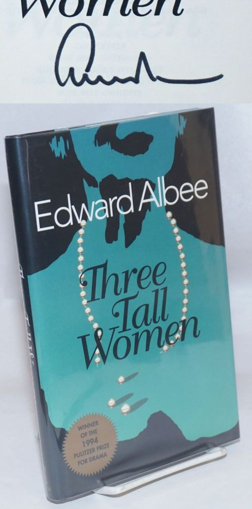 Three Tall Women: a play [signed]. Edward Albee.