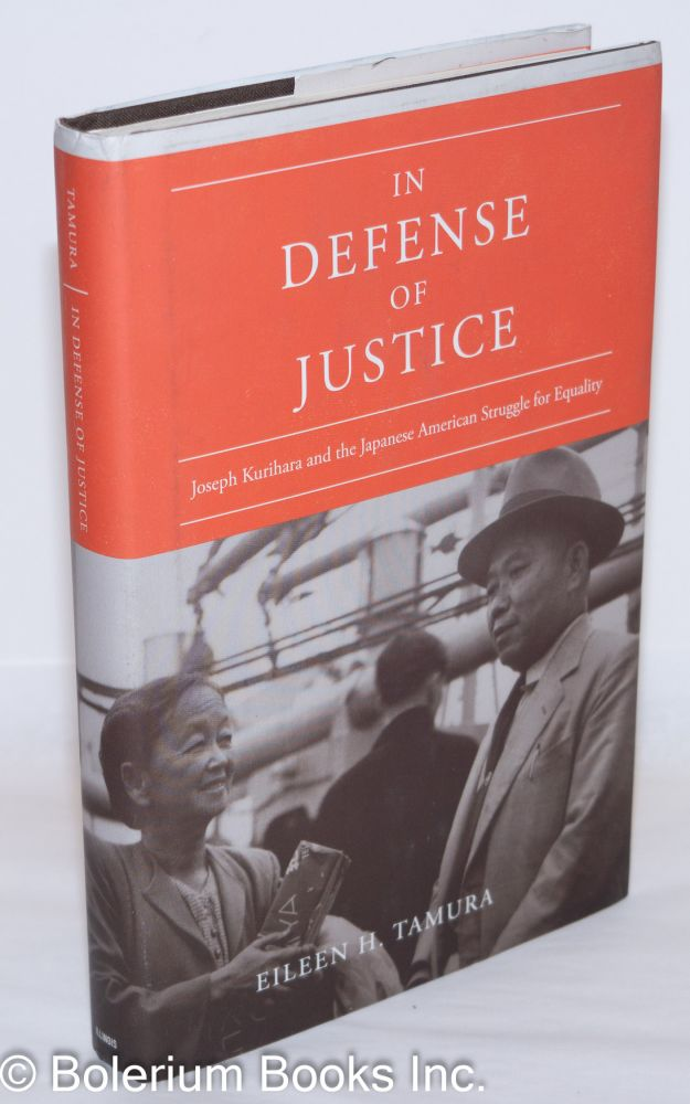 In defense of justice, Joseph Kurihara and the Japanese Americna struggle for equality. Eileen H. Tamura.