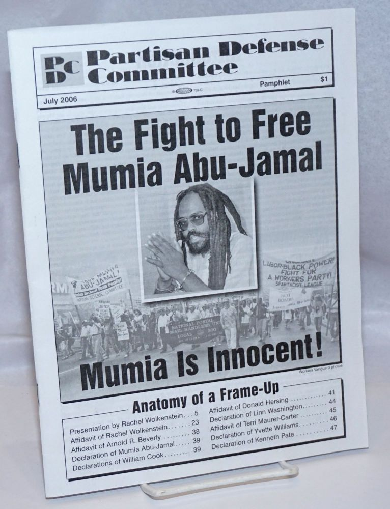 The Fight To Free Mumia Abu Jamal: Mumia is Innocent; Partisan Defense Committee Pamphlet, July 2006. Partisan Defense Committee.