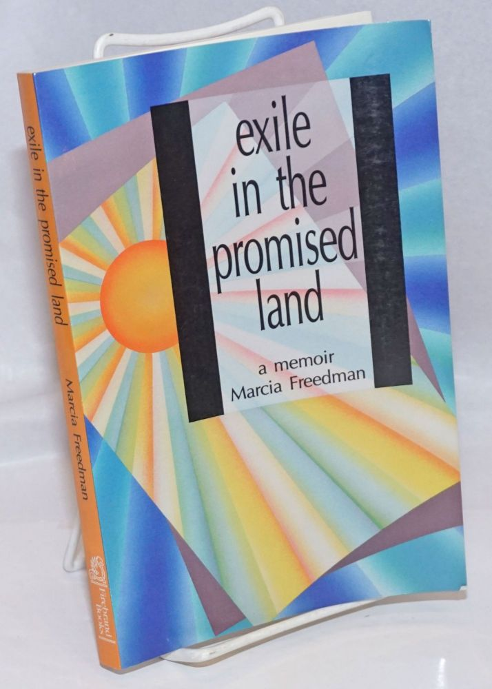 Exile in the Promised Land: a memoir. Marcia Freedman.