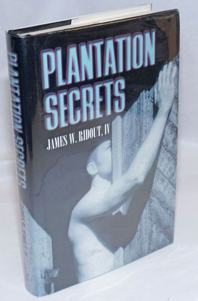 Plantation Secrets a novel. James W. Ridout, IV.