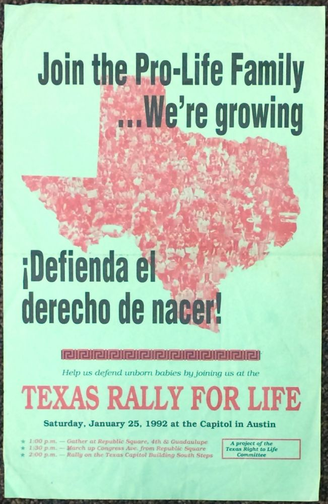 Join the Pro-Life Family ... We're growing. ¡Defienda el derecho de nacer! / Help us defend unborn babies by joining us at the Texas Rally for Life [poster]