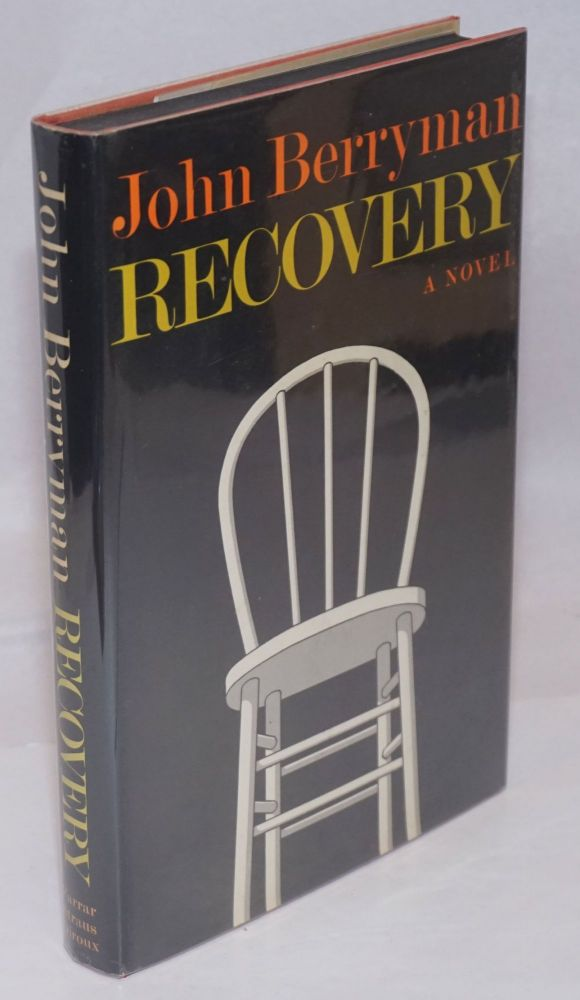 Recovery: a novel. John Berryman, Saul Bellow.