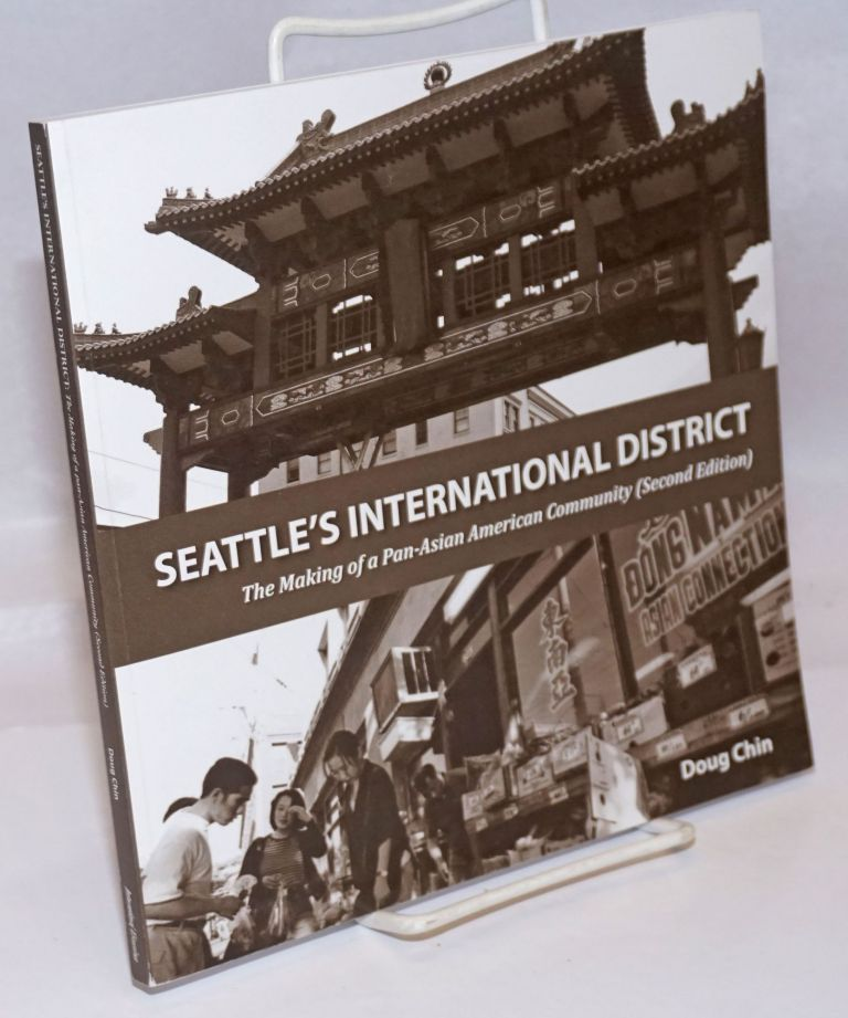 Seattle's International District: the making of a pan-Asian American community. Doug Chin