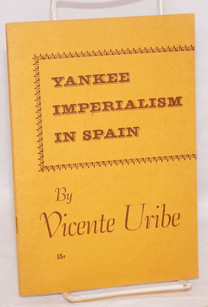 Yankee imperialism in Spain. Vicente Uribe.