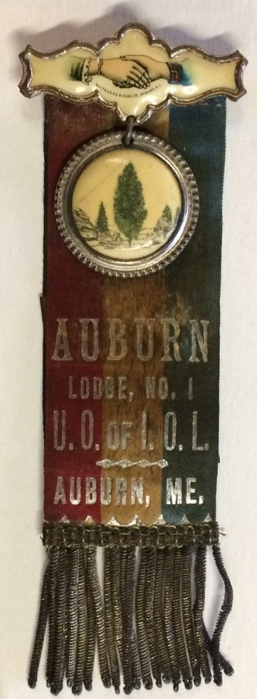 Auburn Lodge, No. 1 / UO of IOL / Auburn, ME [badge with ribbon]. United Order of Independent Odd Ladies.