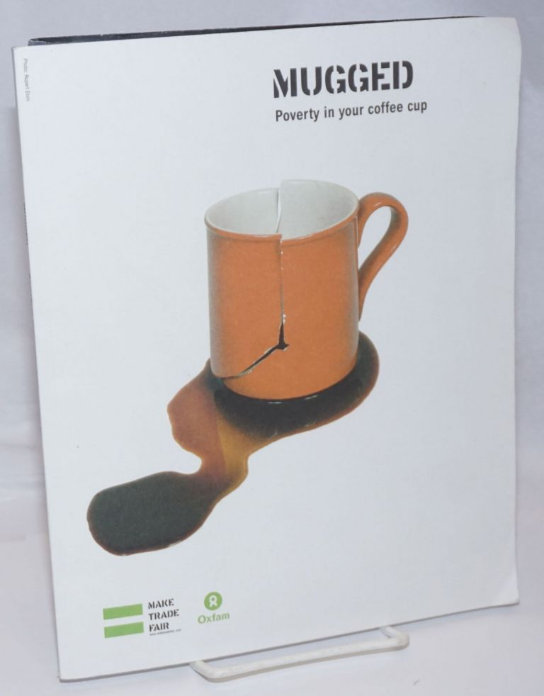 Mugged, poverty in your coffee cup. Charis Gresser, Sophia Tickell.