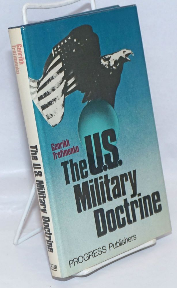 The U.S. Military Doctrine. Translated from the Russian by Dmitry Belyavsky. Genrikh Trofimenko.